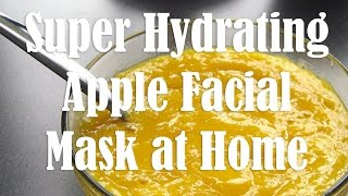 Recipe: Super Hydrating and Easy Apple Facial Mask at Home | 60SecondFashion