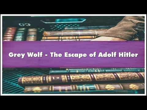 Grey Wolf - The Escape of Adolf Hitler Audiobook