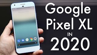 Google Pixel XL In 2020 Still Worth It Review
