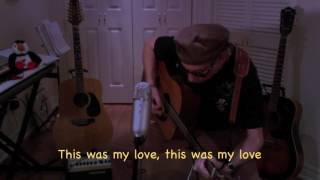 This Was My Love - Dylan/Sinatra Cover Song