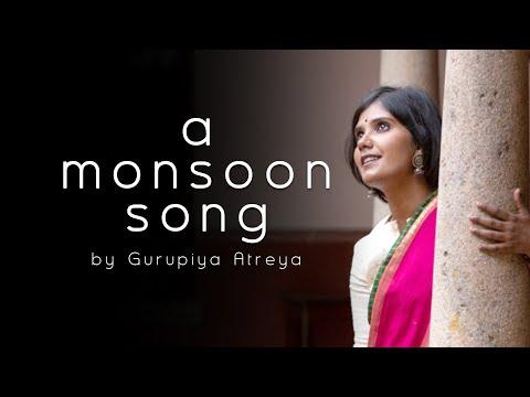 A Monsoon Song | Gurupriya Atreya | Hriday Goswami | Gowrishankar V |#MonsoonSong | Music Video 2019