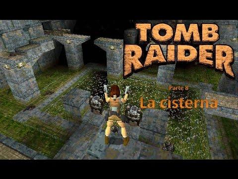 Tomb raider 1996 [08] La cisterna