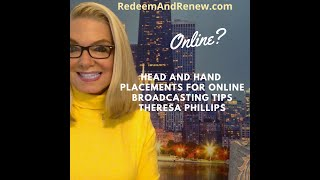 Head and Hand Placements For Online Broadcasting
