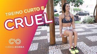 Treino cruel para pernas e abdômen - Para treinar em casa - Carol Borba