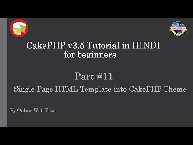 Learn CakePHP v3.5 Tutorial in HINDI for beginners (Part 11) Single Page theme into CakePHP theme