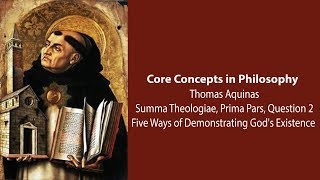 Thomas Aquinas, Summa Theologiae | Five Ways for Proving God's Existence | Philosophy Core Concepts