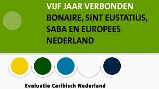 Vijf jaar verbonden: Bonaire, Sint Eustatius, Saba en Europees Nederland