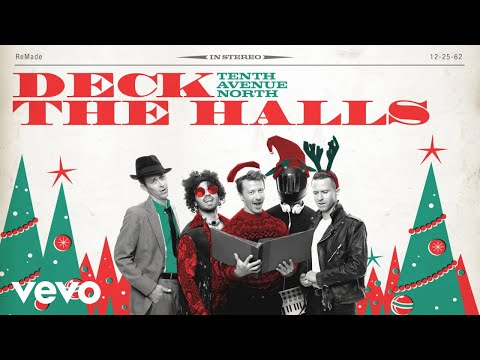 Tenth Avenue North - Deck the Halls (Audio)