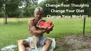 Change Your Thoughts - Change Your Diet - Change Your World!!!