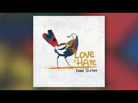Dan Sultan - Love & Hate [Placeholder] Mp3