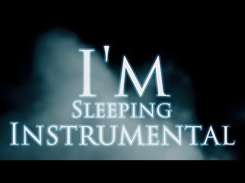 I'M SLEEPING - Instrumental / Karaoke Version!