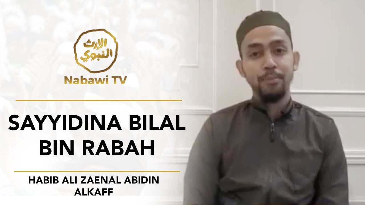 Sayyidina Bilal bin Rabah – Habib Ali Zaenal Abidin AlKaff :)=