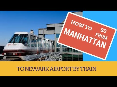 HOW TO TAKE THE TRAIN TO NEWARK AIRPORT FROM MANHATTAN