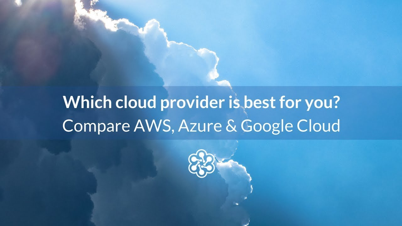 Aws Google Cloud And Azure Compared In Under 5 Minutes Youtube