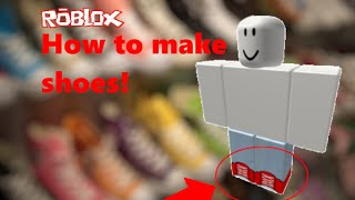 How to make shoes on roblox | xZlatica RBLX
