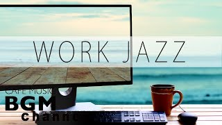 Concentration Work Jazz - Smooth Jazz, Bossa Nova, Latin Music - Instrumental Cafe Music