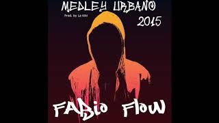 FABIO FLOW - MEDLEY URBANO 2015 (Prod. by Kiki La Asesina)