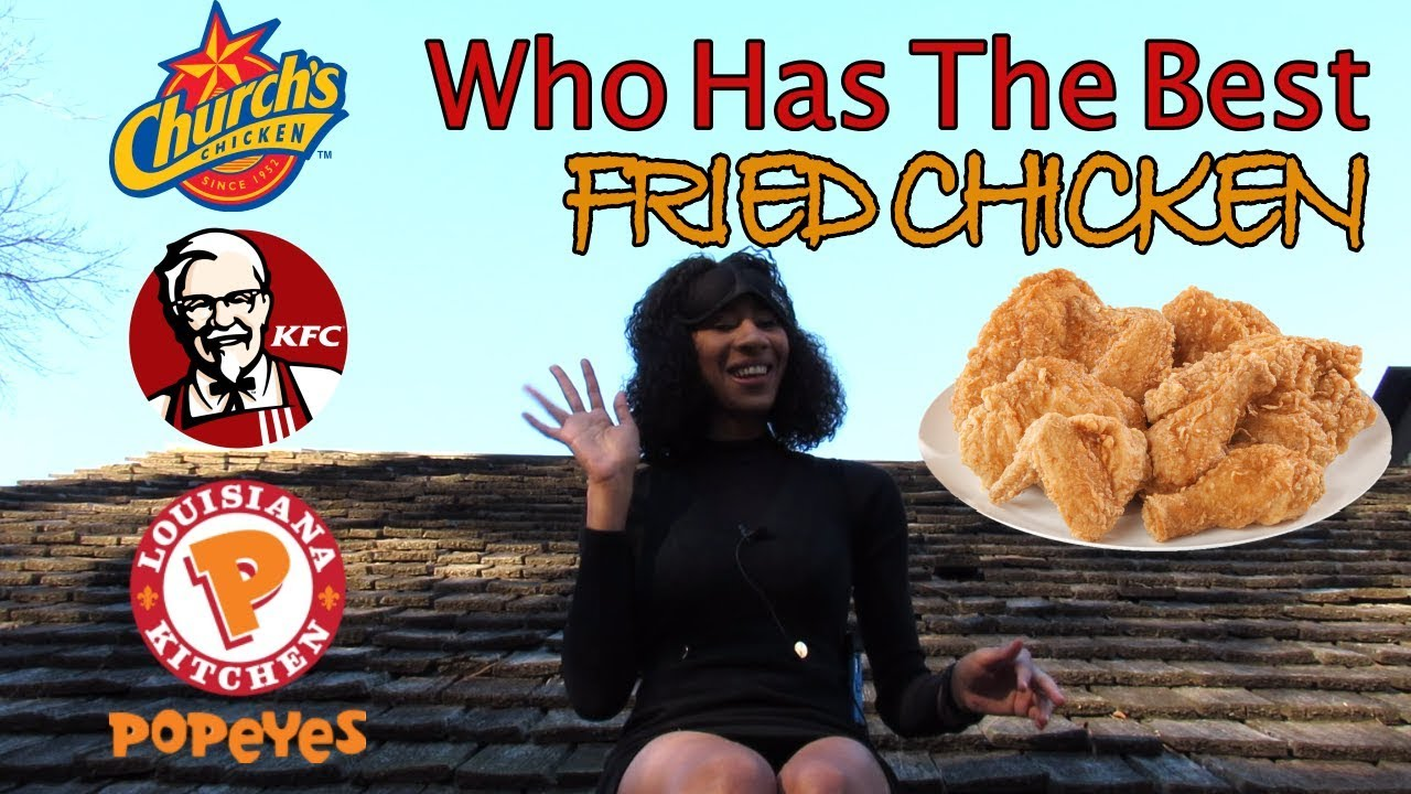 Who has the best Fried Chicken? Popeyes, Church\'s Chicken, KFC ...