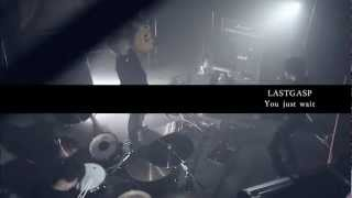 LASTGASP「You just wait」 1st.Album『Serendipity』収録【公式MV】