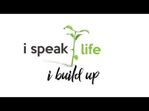 I Speak Life - Building Up Christ's Body