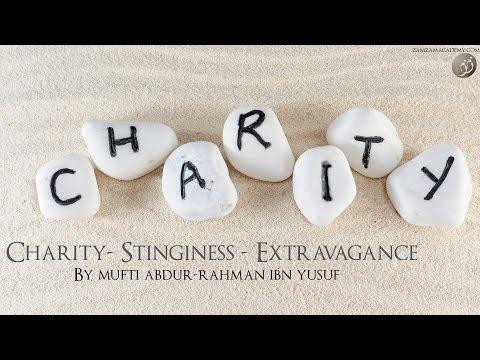 Charity - Stinginess - Extravagance   Mufti Abdur-Rahman ibn Yusuf