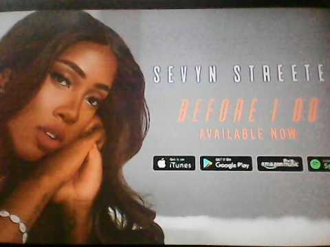 Sevyn Streeter - Before I Do (Audio)