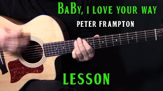 "how to play ""Baby I Love Your Way"" on guitar by Peter Frampton - acoustic guitar lesson tutorial"