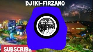 Iki-Firzano DJ ENAK 2019 FULL BASS REMIX BY BALAI DJ PARTY