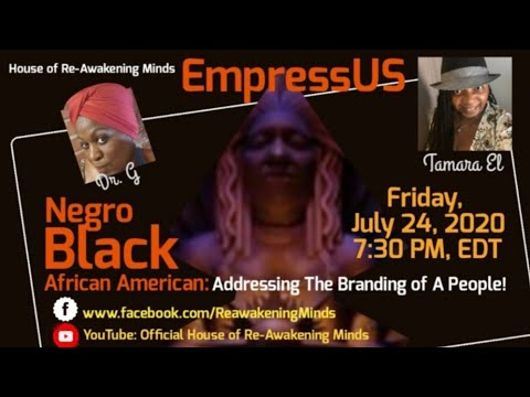 "EmpressUS - ""Negro, Black, African American: Addressing The Branding Of A People"""