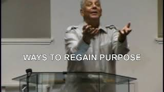 Ways To Regain Purpose