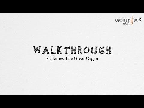 Walkthrough: St. James The Great Organ
