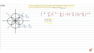 Find the equations of the circles which pass through the origin and cut    off chords of length...