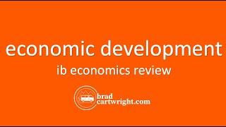 Economic Development  |  IB Economics Review  |  IB Development Economics Review