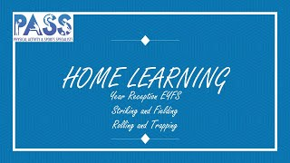 PASS HOME LEARNING PE LESSON EYFS STRIKING AND FIELDING LESSON 1