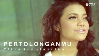 Citra Scholastika - PertolonganMu Mp3