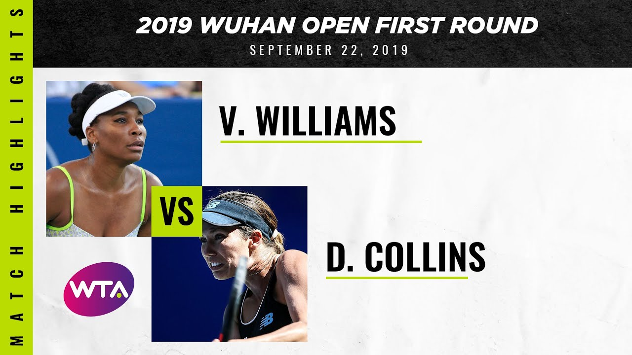 Venus Williams vs. Danielle Collins | 2019 Wuhan First Round | WTA Highlights