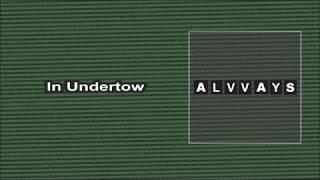 Alvvays In Undertow Lyrics