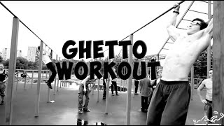 GHETTO WORKOUT . MOSCOW 2011