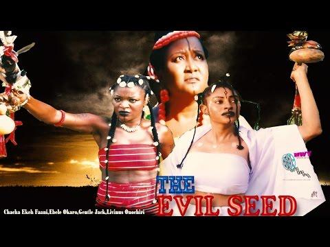 The Evil Seed 1 & 2    2015  Latest Nigerian Nollywood Movie