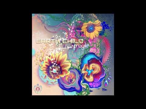 Earth Child - Fragile [Full Album]