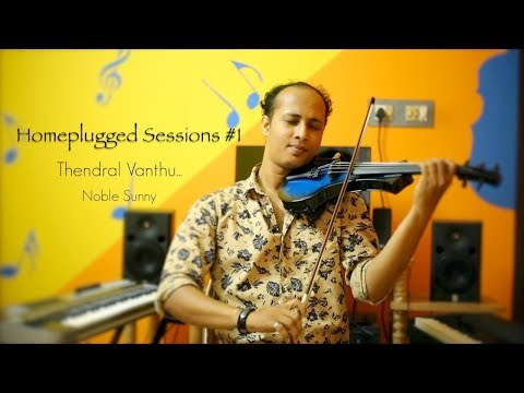 Thendral Vanthu Theendum Pothu Violin Cover Noble Sunny Homeplugged Sessions #1