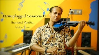 Thendral Vanthu Theendum Pothu|Violin Cover|Noble Sunny|Homeplugged Sessions #1