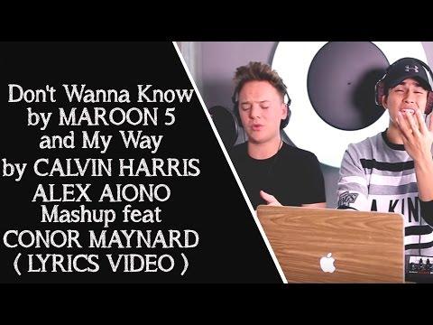 Don't Wanna Know (Maroon 5) and My Way (Calvin Harris) | Alex Aiono Mashup ft Conor Maynard [Lyrics]