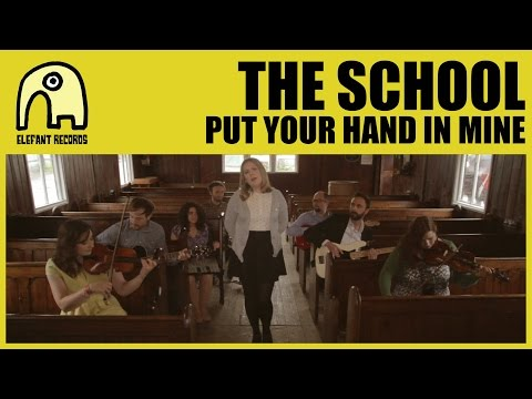 THE SCHOOL - Put Your Hand In Mine [Official]