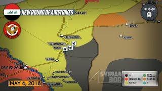 7 мая 2018. Военная обстановка в Сирии. Ирак нанес авиаудары по ИГИЛ на востоке Сирии.