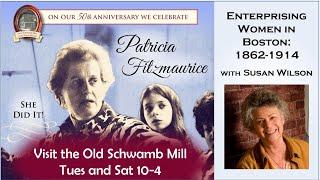 Enterprising Women in Boston:1862-1914 with Susan Wilson 2020-11-12