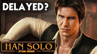 Han Solo Star Wars Movie Delayed? Directors Fired & More