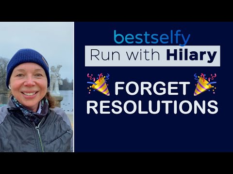 Run with Hilary (Episode #7): Forget Resolutions
