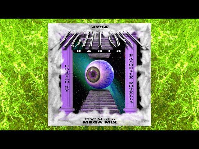 EDC Mexico 2020 Mega-Mix: Night Owl Radio 234