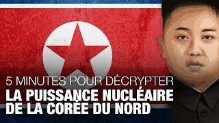 LA PUISSANCE NUCLÉAIRE DE LA CORÉE DU NORD - 5 minutes pour décrypter